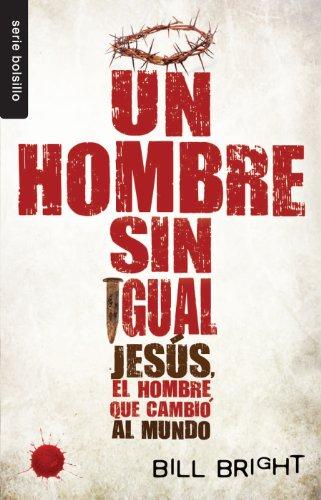9780789920904: Un Hombre Sin Igual: Jesus, el Hombre Que Cambio al Mundo (Serie Bolsillo)