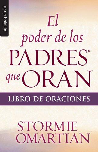 9780789920966: Poder de los padres que oran, El: Libro de oraciones // Power Of A Praying Parent / Book Of Prayers (Serie Bolsillo) (Spanish Edition)