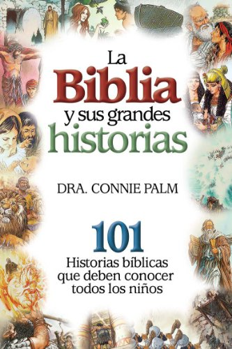 9780789921055: Biblia y sus grandes historias, Las // Stories of the Bible: 101 Bible Stories (Spanish Edition)