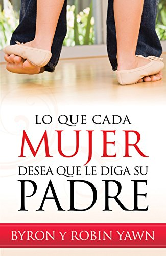 9780789921147: Lo Que Cada Mujer Desea Que Le Diga Su Padre // What Every Woman Wishes Her Father Had Told Her