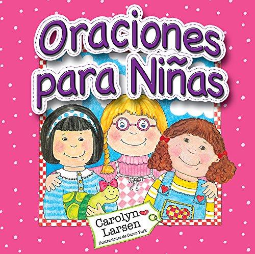 Oraciones Para Ninas = Prayers for Little Girls (Paperback): Carolyn Larsen