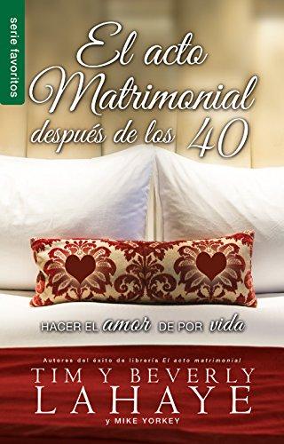 ACTO MATRIMONIAL DESPUES DE LOS 40  EL