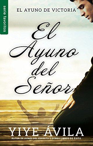 El Ayuno del Senor=the Lord's Fast: Avila, Yiye