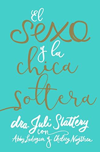 SEXO Y LA CHICA SOLTERA  EL