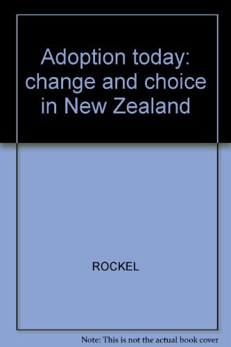 Adoption Today: Change and Choice in New: Rockel, Jenny; Ryburn,