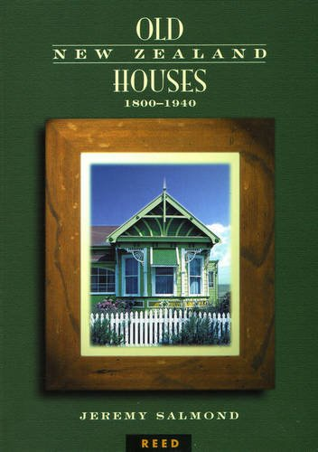 Old New Zealand Houses 1800-1940.