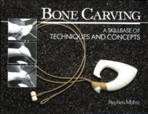 9780790000398: Bone Carving: A Skillbase of Techniques and Concepts