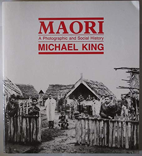 9780790000947: MAORI: A PHOTOGRAPHIC AND SOCIAL HISTORY.