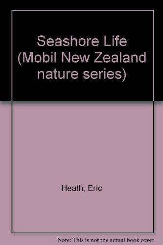Seashore Life (Mobil New Zealand Nature Series): Eric Heath, R.K.