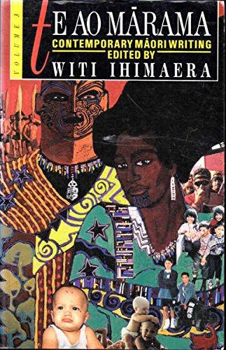 Te Ao Marama Contemporary Maori Writing Volume: Ihimaera, Witi (selected