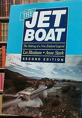 The jet boat: The making of a New Zealand legend: Bloxham, Les