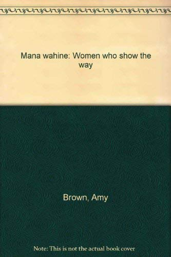 9780790003573: Mana wahine: Women who show the way