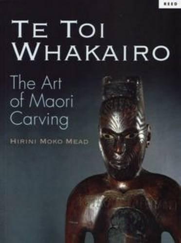9780790003665: Te Toi Whakairo: The Art of Maori Carving