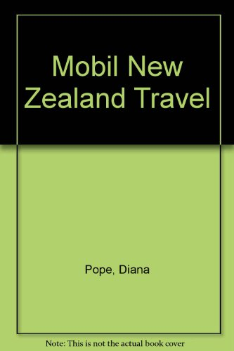 Mobil New Zealand Travel Guide: South Island: Diana Pope and