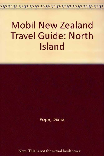 Mobil New Zealand Travel Guide: North Island: Pope, Jeremy, Pope,