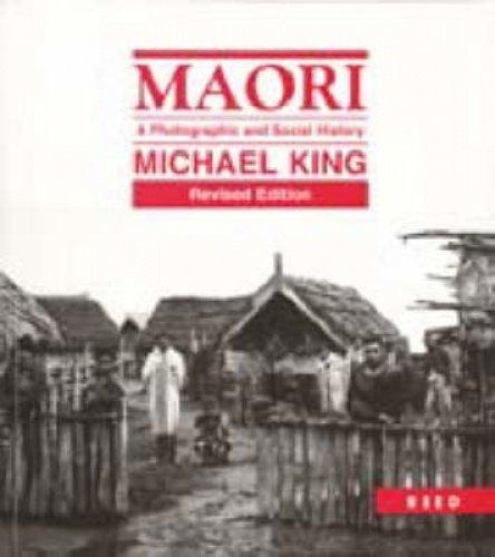 Maori: A Photographic and Social History: King, Michael