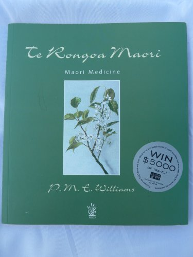 Te Rongoa Maori: Maori Medicine (English and: Williams, P.M.E.