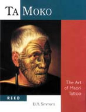 9780790005683: Ta Moko: The Art of Maori Tattoo