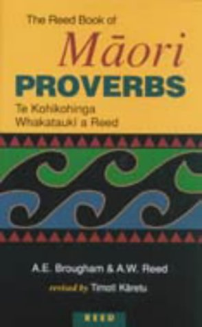The Reed Book of Maaori Proverbs : Aileen E. Brougham