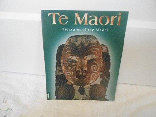 9780790006468: Te Maori: Treasures of the Maori (English and Maori Edition)