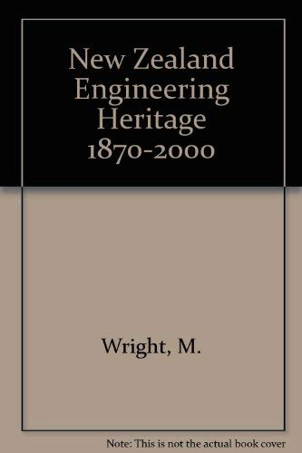 New Zealand's Engineering Heritage 1870-2000: Matthew Wright