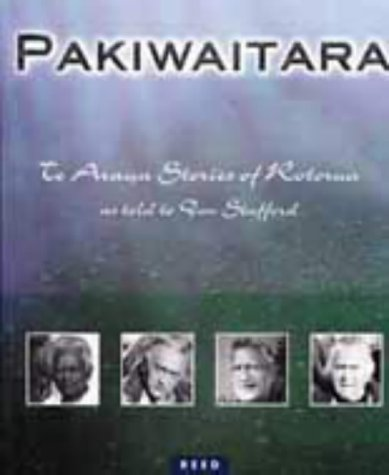 9780790007144: Pakiwaitara: Te Arawa Stories of Rotorua as Told to Don Stafford