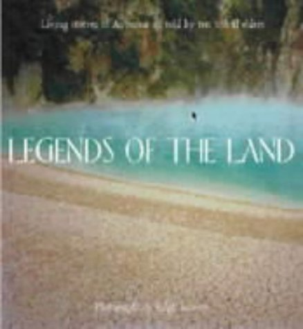9780790007489: Legends of the Land: Living Stories of Aotearoa as Told by Ten Tribal Elders