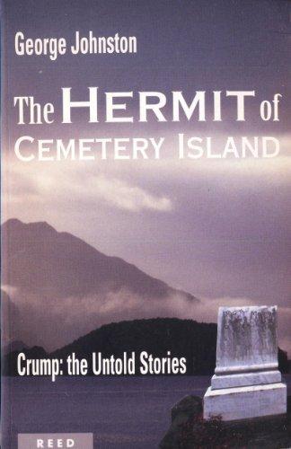 The Hermit of Cemetery Island. - Crump: Johnston, George