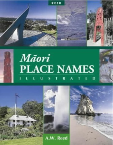 Illustrated Maori Place Names: Reed, A.W.