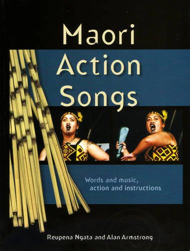 Maori action songs words and music action: Ngata,Reupena & Armstrong,