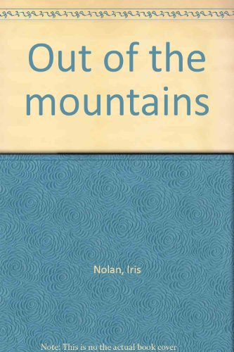Out of the mountains: Nolan, Iris