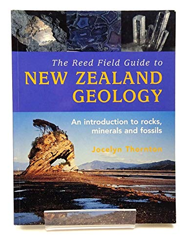 9780790008561: The Reed Field Guide to New Zealand Geology: An Introduction to Rocks, Minerals, and Fossils