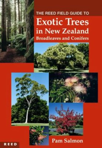 9780790008912: The Reed Field Guide to Exotic Trees in New Zealand: Broadleaves and Conifers