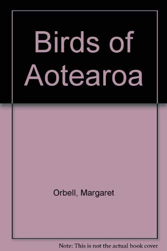 9780790009094: Birds of Aotearoa: A Natural and Cultural History
