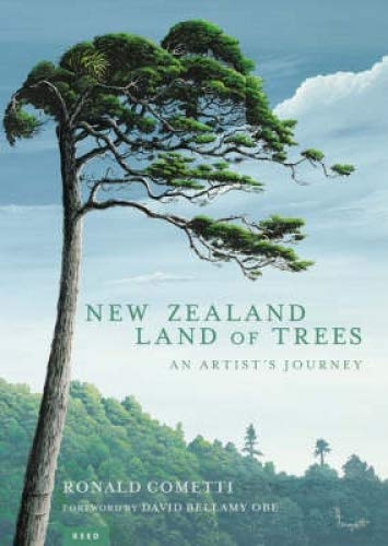 New Zealand, Land of Trees : An Artist's Journey [signed]: Cometti, Ronald