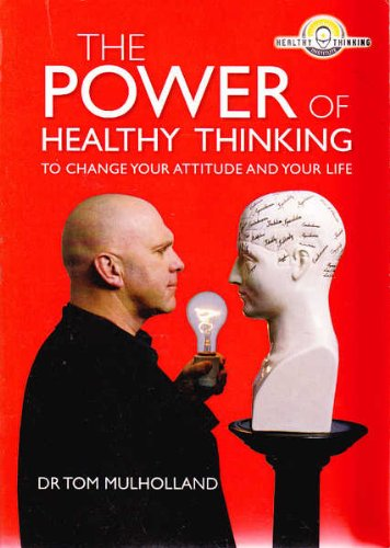 9780790009919: The Power of Healthy Thinking to Change Your Attitude and Your Life