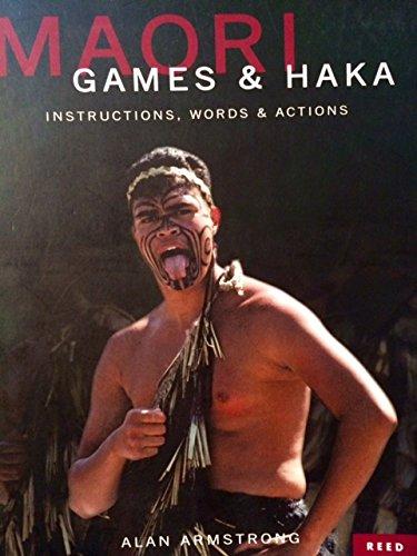 Maori Games & Haka: Instructions, Words &: Alan Armstrong