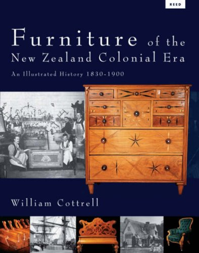 9780790010755: Furniture of the New Zealand Colonial Era: An Illustrated History, 1830-1900