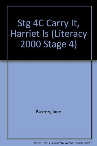 Can You Carry It, Harriet? (Literacy 2000 Stage 4) (9780790101668) by Jane Buxton