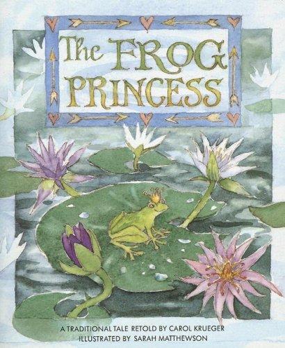 The Frog Princess (Literacy 2000): Carol Krueger