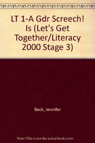 LT 1-A Gdr Screech! Is (Let's Get Together/Literacy 2000 Stage 3): Beck, Jennifer
