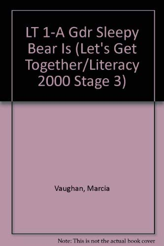 LT 1-A Gdr Sleepy Bear Is (Let's Get Together/Literacy 2000 Stage 3) (0790111675) by Marcia Vaughan