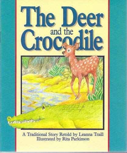 9780790112251: The Deer and the Crocodile (Literacy Tree, Times and Seasons, Set 3)