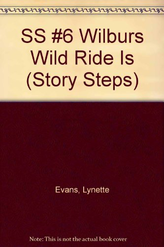 SS #6 Wilburs Wild Ride Is (Story: Evans, Lynette