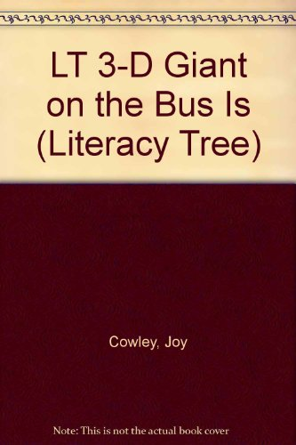LT 3-D Giant on the Bus Is (Literacy Tree) (9780790118574) by Cowley, Joy