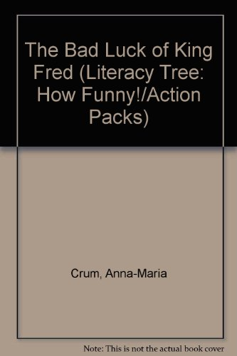9780790118840: The Bad luck of King Fred (Literacy tree)