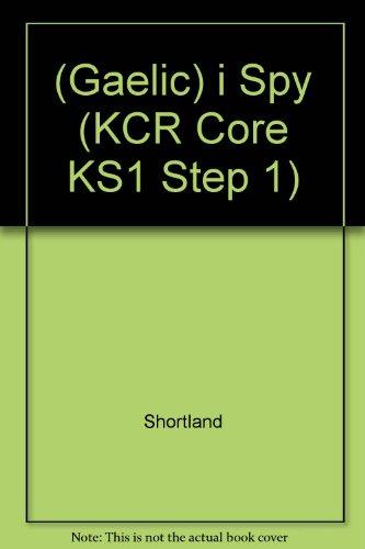 I Spy (KCR Core KS1 Step 1) (Scots Gaelic Edition): Shortland