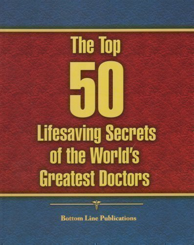 9780790219714: The Top 50 Lifesaving Secrets of the World's Greatest Doctors