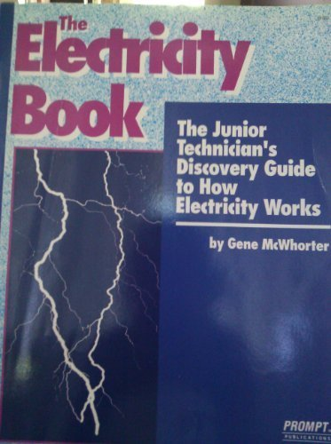 9780790610238: The Electricity Book: The Junior Technician's Discovery Guide to How Electricity Works