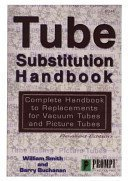 Tube Substitution Handbook: Complete Guide to Replacements for Vacuum Tubes and Picture Tubes: ...